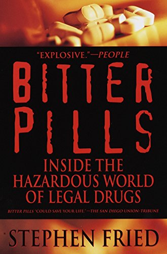 9780553378528: Bitter Pills: Inside the Hazardous World of Legal Drugs