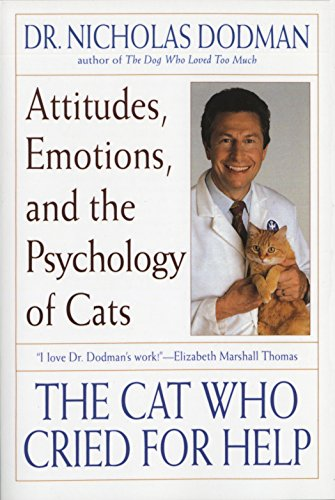 9780553378542: The Cat Who Cried for Help: Attitudes, Emotions, and the Psychology of Cats