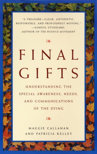 9780553378764: Final Gifts: Understanding the Special Awareness, Needs, and Communications of the Dying