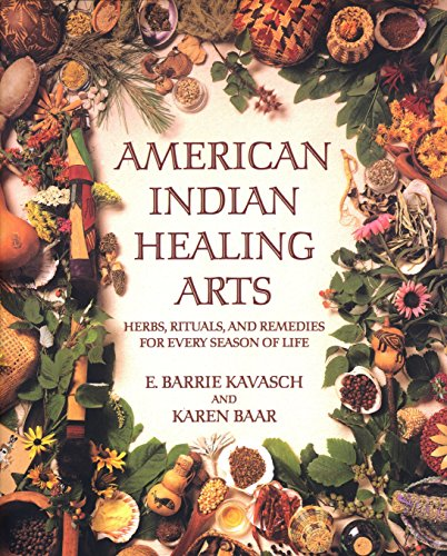 9780553378818: American Indian Healing Arts: Herbs, Rituals, and Remedies for Every Season of Life