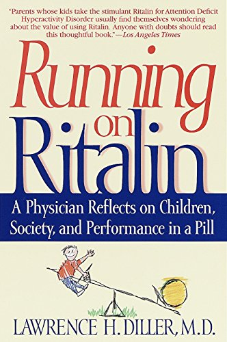 9780553379068: Running on Ritalin: A Physician Reflects on Children, Society, and Performance in a Pill