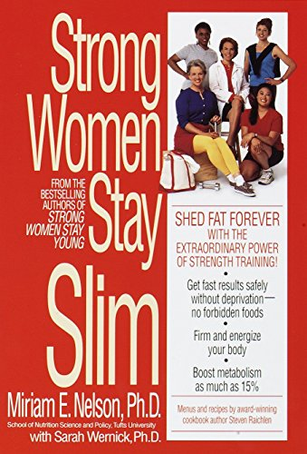 Strong Women Stay Slim Shed Fat Forever with the Extraordinary Power of Strength Training.
