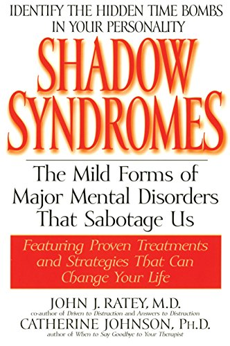 9780553379594: Shadow Syndromes: The Mild Forms of Major Mental Disorders That Sabotage Us