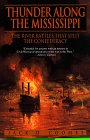 9780553379679: Thunder Along the Mississippi: The River Battles That Split the Confederacy
