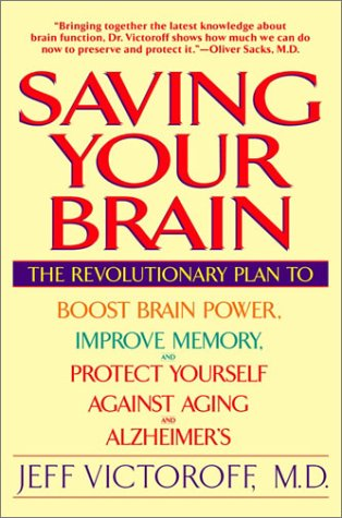 9780553379808: Saving Your Brain: The Revolutionary Plan to Boost Brain Power, Improve Memory, and Protect Yourself against Aging and Alzheimer's