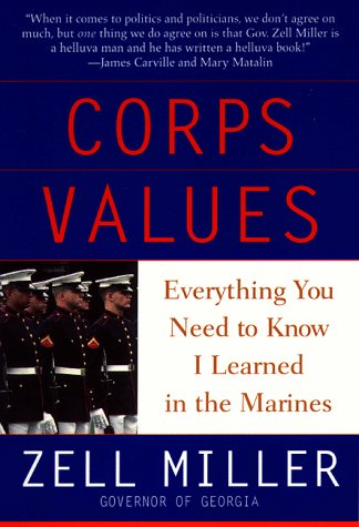 Corps Values: Everything You Need to Know I Learned In the Marines: Miller, Zell