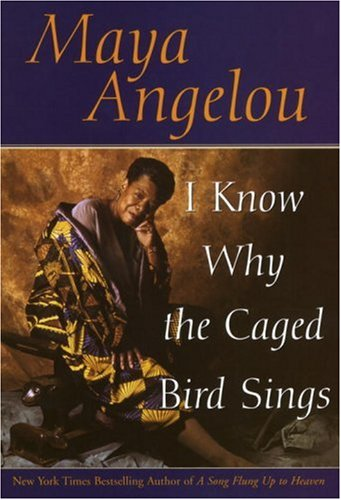 I Know Why the Caged Bird Sings (055338001X) by Maya Angelou