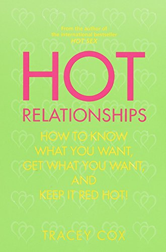 9780553380330: Hot Relationships: How to Know What You Want, Get What You Want, and Keep it Red Hot!