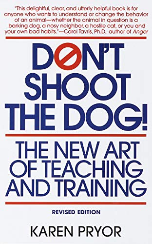 9780553380392: Don't Shoot the Dog!: The New Art of Teaching and Training