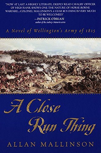 9780553380439: A Close Run Thing: A Novel of Wellington's Army of 1815 (Matthew Hervey)