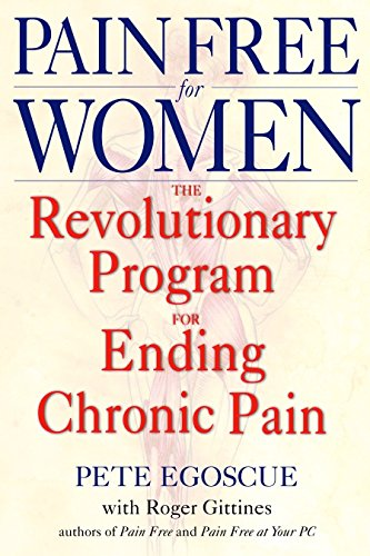 Pain Free for Women: The Revolutionary Program for Ending Chronic Pain (9780553380491) by Pete Egoscue