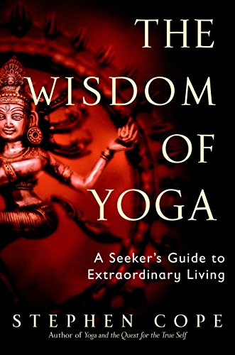 9780553380545: The Wisdom of Yoga: A Seeker's Guide to Extraordinary Living