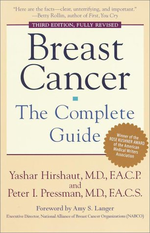 Breast Cancer: The Complete Guide: Third Edition: Hirshaut, Yashar; Pressman, Peter
