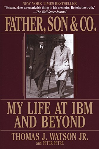 9780553380835: Father, Son & Co.: My Life at IBM and Beyond