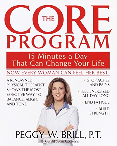 THE CORE PROGRAM 15 Minutes a Day That Can Change Your Life