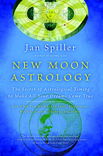 9780553380866: New Moon Astrology: The Secret of Astrological Timing to Make All Your Dreams Come True