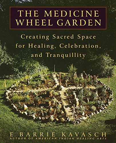 9780553380897: The Medicine Wheel Garden: Creating Sacred Space for Healing, Celebration, and Tranquillity
