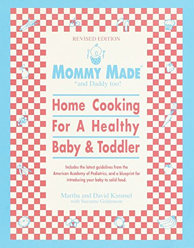 9780553380903: Mommy Made and Daddy Too! (Revised): Home Cooking for a Healthy Baby & Toddler