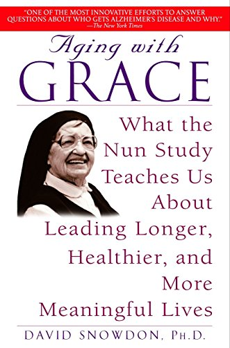 9780553380927: Aging with Grace: What the Nun Study Teaches Us about Leading Longer, Healthier, and More Meaningful Lives