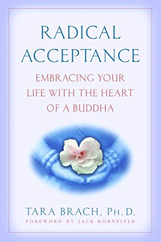 9780553380996: Radical Acceptance: Embracing Your Life With the Heart of a Buddha