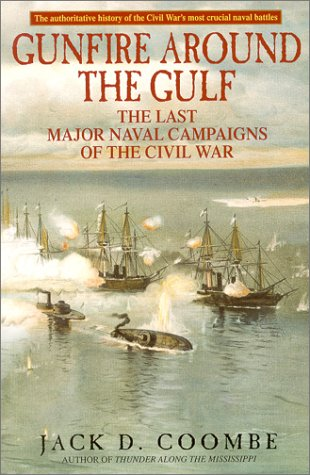 9780553381061: Gunfire Around the Gulf: The Last Major Naval Campaigns of the Civil War