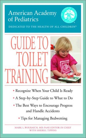 The American Academy of Pediatrics Guide to Toilet Training: American Academy Of Pediatrics