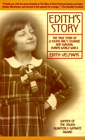 9780553381108: Edith's Story: The True Story of a Young Girl's Courage and Survival During World War II
