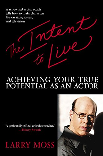 9780553381207: The Intent to Live: Achieving Your True Potential as an Actor