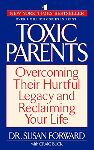 9780553381405: Toxic Parents: Overcoming Their Hurtful Legacy and Reclaiming Your Life