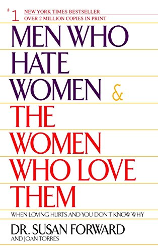 9780553381412: Men Who Hate Women and the Women Who Love Them: When Loving Hurts And You Don't Know Why