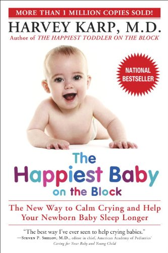 9780553381467: The Happiest Baby on the Block: The New Way to Calm Crying and Help Your Baby Sleep Longer