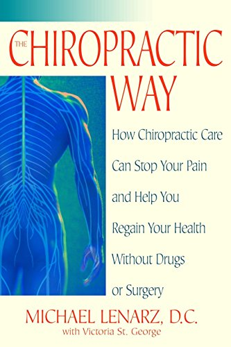 9780553381597: The Chiropractic Way: How Chiropractic Care Can Stop Your Pain and Help You Regain Your Health Without Drugs or Surgery