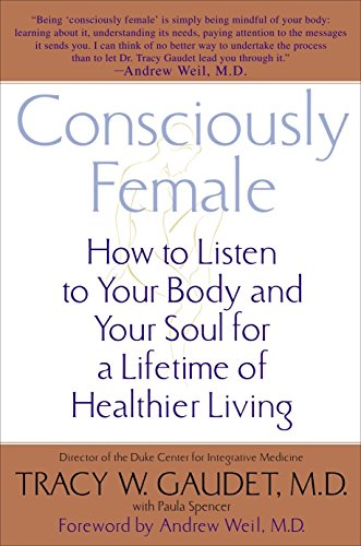 9780553381863: Consciously Female: How to Listen to Your Body and Your Soul for a Lifetime of Healthier Living