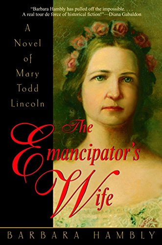 9780553381931: The Emancipator's Wife: A Novel of Mary Todd Lincoln