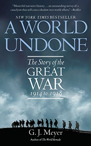 9780553382402: A World Undone: The Story of the Great War, 1914 to 1918