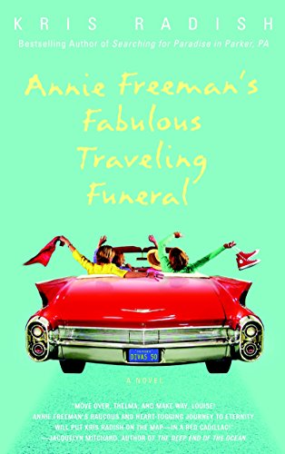 9780553382648: Annie Freeman's Fabulous Traveling Funeral: A Novel