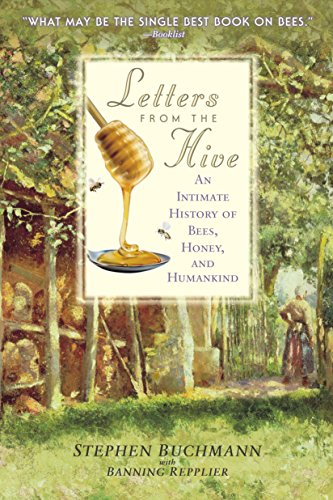 9780553382662: Letters from the Hive: An Intimate History of Bees, Honey, and Humankind