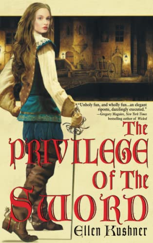 The Privilege of the Sword (Swords of Riverside, Book 2) (0553382683) by Kushner, Ellen