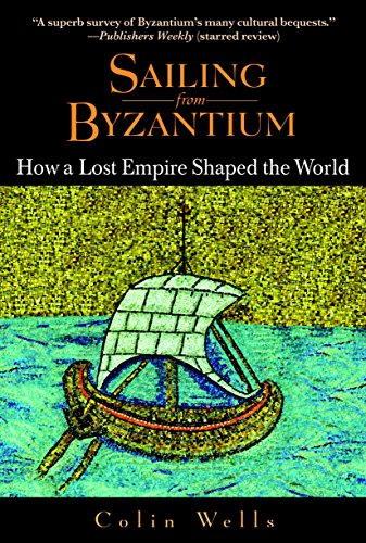 9780553382730: Sailing from Byzantium: How a Lost Empire Shaped the World