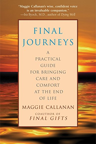 9780553382747: Final Journeys: A Practical Guide for Bringing Care and Comfort at the End of Life