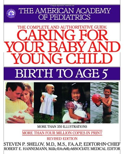 9780553382907: Caring for Your Baby and Young Child, Revised Edition: Birth to Age 5 (Shelov, Caring for your Baby and Young Child, Birth to Age 5)