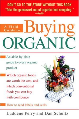 9780553382938: A Field Guide to Buying Organic: An Aisle-by-Aisle Guide to Every Organic Product