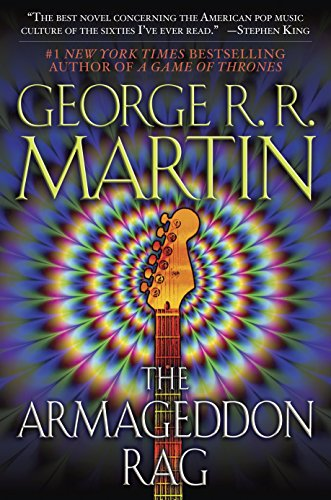 The Armageddon Rag: A Novel: Martin, George R. R.