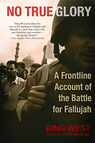 9780553383195: No True Glory: A Frontline Account of the Battle for Fallujah