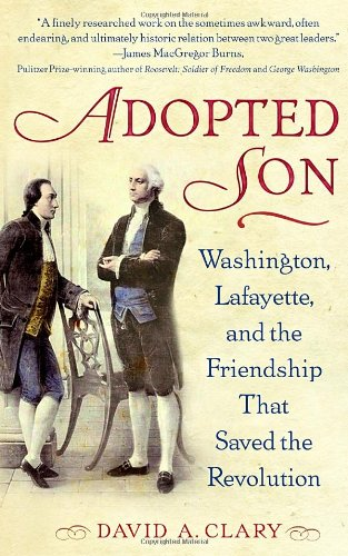 9780553383454: Adopted Son: Washington, Lafayette, and the Friendship that Saved the Revolution