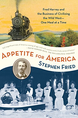 9780553383485: Appetite for America: Fred Harvey and the Business of Civilizing the Wild West One Meal at a Time