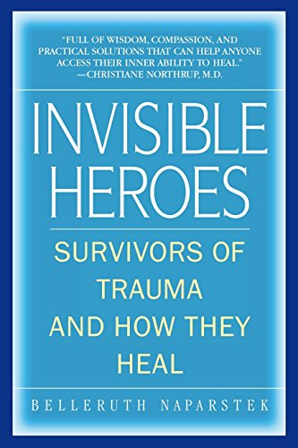 9780553383744: Invisible Heroes: Survivors of Trauma and How They Heal