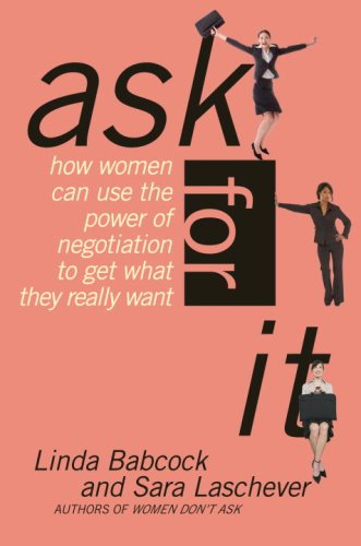9780553383751: Ask for It: How Women Can Use the Power of Negotiation to Get What They Really Want