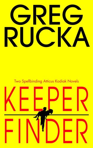 Keeper/Finder (Atticus Kodiak Novels) (055338385X) by Greg Rucka