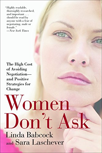 9780553383874: Women Don't Ask: The High Cost of Avoiding Negotiation--and Positive Strategies for Change